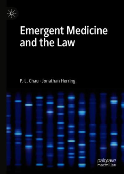 Book cover: Emergent Medicine and the Law by Jonathan Herring and Dr P-L Chau