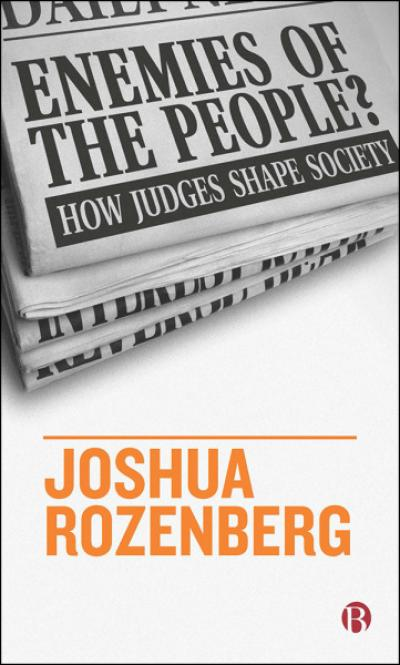 An image of the cover page of the book 'Enemies of the People: How Judges Shape Society'. The title of the book is set against a white background, and the name of the author appears at the bottom in orange.