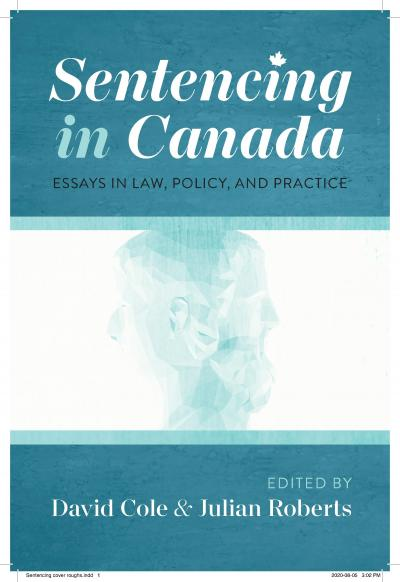 Sentencing in Canada. Essays in Law, Policy and Practice. Book cover for