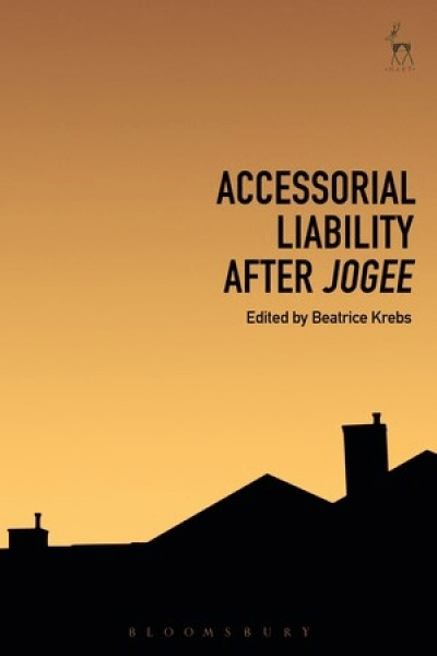 'Accessorial Liability after Jogee' Edited by Beatrice Krebs
