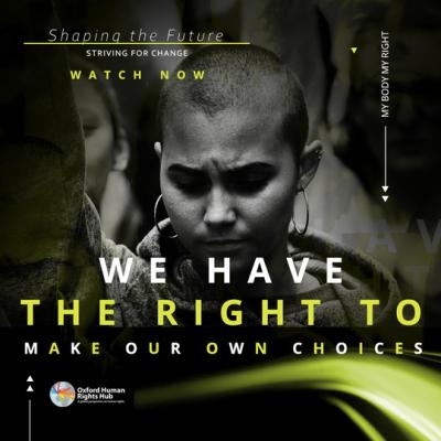 shaping the Future: Striving for Change. Watch New. We have the right to make our own choices.