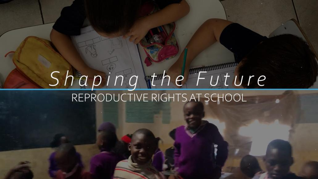 Shaping the Future-Reproductive Rights at School