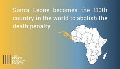 Death Penalty Project: 'Sierra Leone becomes 110th country to abolish the death penalty
