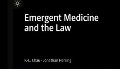 'Emergent Medicine and the Law' by Jonathan Herring and Dr P-L Chau