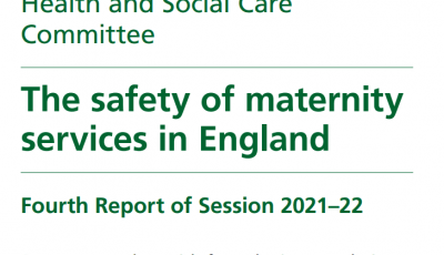 House of Commons Health & Social Care Committee Report on The Safety of Maternity Services in England