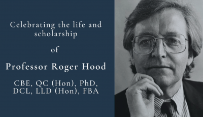 Celebrating the life and scholarship of Professor Roger Hood